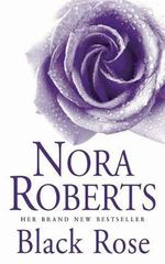 Black Rose : In the Garden : Book  2 - Nora Roberts