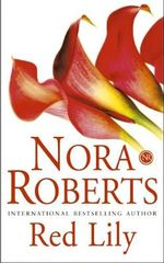 Red Lily : In the Garden : Book 3 - Nora Roberts