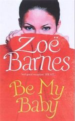Be My Baby - Zoe Barnes