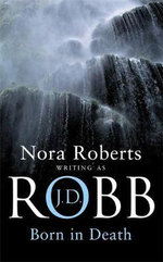 Born in Death : In Death Series : Book 23 - J. D. Robb