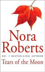 Tears of the Moon : Gallaghers of Ardmore : Book 2 - Nora Roberts