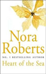 Heart of the Sea : Irish Trilogy Series : Book 3 - Nora Roberts