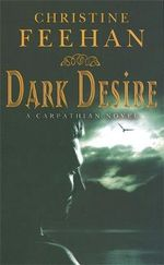 Dark Desire : A Carpathian Novel : Dark Series : Book 2 - Christine Feehan