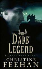 Dark Legend  : Dark Series : Book 8 - Christine Feehan