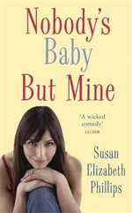 Nobody's Baby But Mine : Chicago Stars Series - Susan Elizabeth Phillips