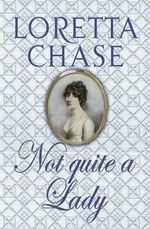 Not Quite a Lady - Loretta Chase