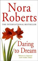 Daring to Dream : Dream Trilogy Series : Book 1 - Nora Roberts