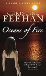 Oceans of Fire : Drake Sisters Series : Book 3 - Christine Feehan