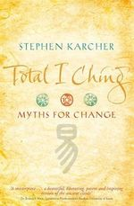 Total I Ching - Stephen L. Karcher