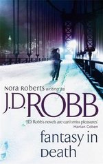 Fantasy in Death : In Death Series : Book 30 - J. D. Robb