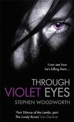 Through Violet Eyes : I Can See How He's Killing Them ... - Stephen Woodworth