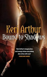 Bound To Shadows : Riley Jenson Guardian Series : Book 8 - Keri Arthur