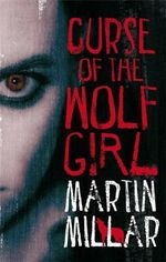 Curse Of The Wolf Girl : Werewolf Girl - Martin Millar