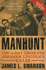 Manhunt :  The 12-Day Chase for Lincoln's Killer - James L. Swanson