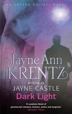 Dark Light : An Arcane Society Novel - Jayne Castle