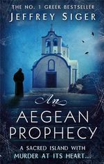 An Aegean Prophecy : Chief Inspector Andreas - Jeffrey Siger
