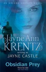 Obsidian Prey : An Arcane Society Novel - Jayne Castle