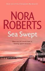 Sea Swept : Chesapeake Bay Series : Book 1 - Nora Roberts