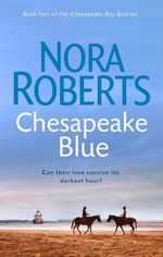 Chesapeake Blue : Chesapeake Bay Series : Book 4 - Nora Roberts