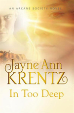 In Too Deep : An Arcane Society Novel - Jayne Ann Krentz