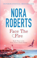 Face the Fire : Three Sisters Series : Book 3 - Nora Roberts