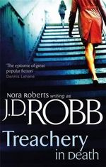 Treachery in Death : In Death Series : Book 32 - J. D. Robb