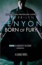 Born of Fury : League Series 6 - Sherrilyn Kenyon