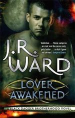 Lover Awakened : Black Dagger Brotherhood series : Book 3 - J. R. Ward
