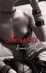 The Dominatrix - Emma Allan