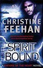 Spirit Bound : Sisters of the Heart Series : Book 2 - Christine Feehan