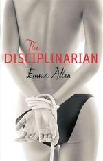 The Disciplinarian - Emma Allan