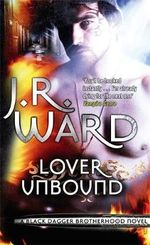 Lover Unbound : Black Dagger Brotherhood Series : Book 5 - J. R. Ward