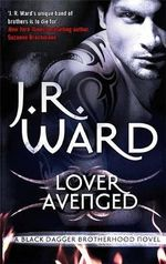 Lover Avenged : Black Dagger Brotherhood Series : Book 7 - J. R. Ward