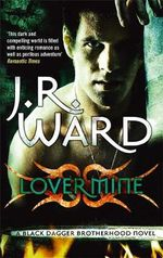 Lover Mine :  Black Dagger Brotherhood : Book 8 - J. R. Ward