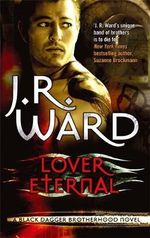 Lover Eternal :  Black Dagger Brotherhood : Book 2 - J. R. Ward