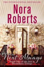 The Next Always : Inn at Boonsboro Trilogy Series : Book 1 - Nora Roberts