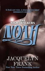 Noah : The Nightwalkers - Jacquelyn Frank