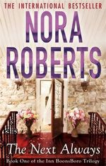 The Next Always : Inn BoonsBoro Trilogy : Book 1 - Nora Roberts
