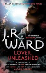 Lover Unleashed : Black Dagger Brotherhood Series : Book 9 - J. R. Ward