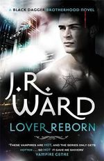 Lover Reborn : Black Dagger Brotherhood series : Book 10 - J. R. Ward