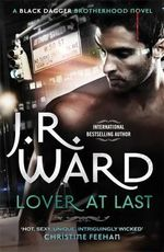 Lover at Last : Black Dagger Brotherhood Series : Book 11 - J. R. Ward