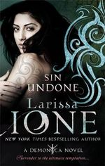 Sin Undone : A Demonica Novel: Book 5 - Larissa Ione