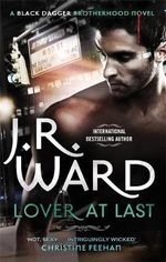 Lover at Last : Black Dagger Brotherhood Series : Book 11 - J. R. Ward