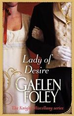 Lady of Desire : <i>The Knight Miscellany</i> Series - Gaelen Foley