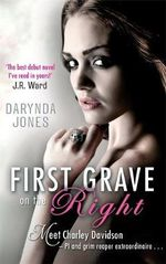 First Grave on the Right : Charley Davidson Series: Book 1 - Darynda Jones