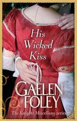 His Wicked Kiss : The Knight Miscellany Series : Book 7 - Gaelen Foley