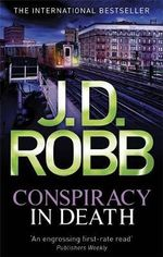 Conspiracy In Death : In Death Series : Book 8 - J D Robb