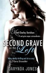 Second Grave On The Left : Charley Davidson series: Book 2 - Darynda Jones