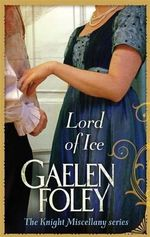 Lord of Ice : The Knight Miscellany Series : Book 3 - Gaelen Foley
