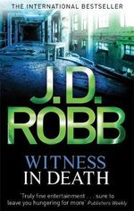 Witness In Death : In Death Series : Book 10 - J D Robb